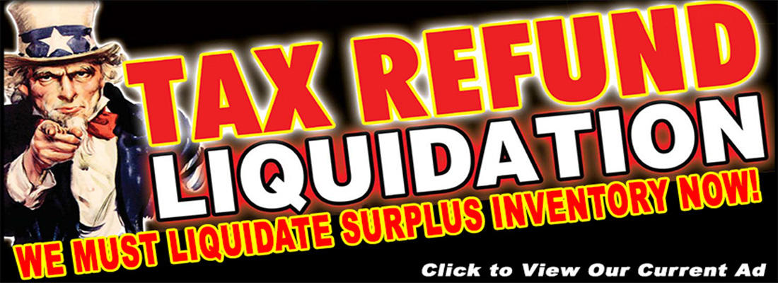 TAX REFUND LIQUIDATION EVENT!